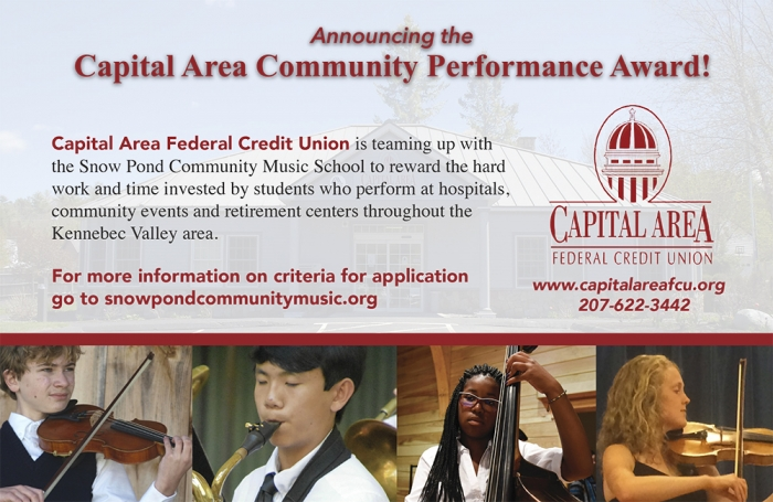 Capital Area Federal Credit Union is teaming up with the Snow Pond Community Music School to reward the hard work and time invested by students who perform at hospitals, community events and retirement centers throughout the Kennebec Valley Area.